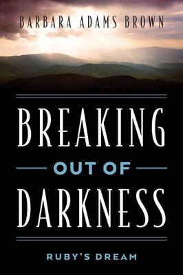 Breaking Out of Darkness: Ruby's Dream