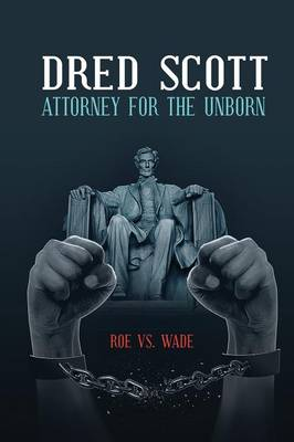 Dred Scott Attorney for the Unborn
