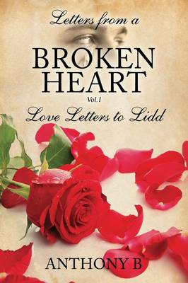 Letters from a Broken Heart Vol.1: Love Letters to LIDD
