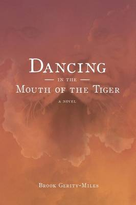 Dancing in the Mouth of the Tiger