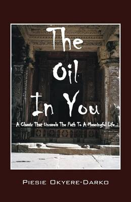 The Oil in You: A Classic That Unravels the Path to a Meaningful Life