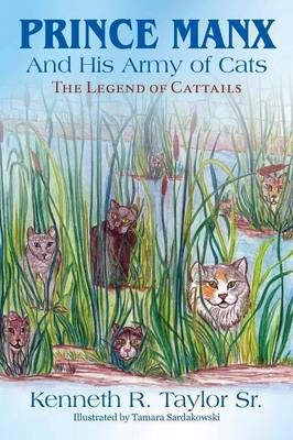 Prince Manx and His Army of Cats: The Legend of Cattails