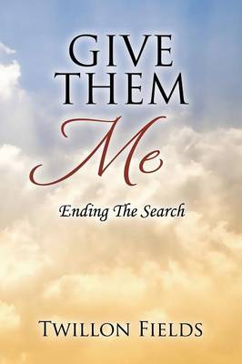 Give Them Me: Ending the Search