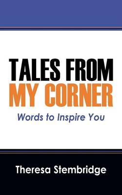 Tales from My Corner: Words to Inspire You