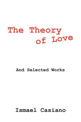 The Theory of Love: And Selected Works