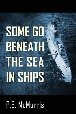 Some Go Beneath the Sea in Ships