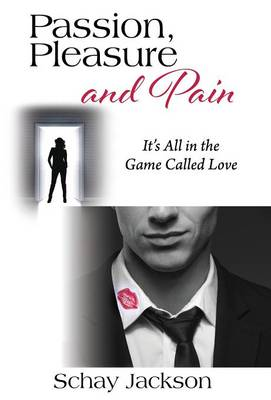 Passion, Pleasure and Pain: It's All in the Game Called Love