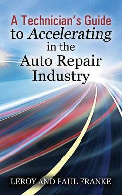 A Technician's Guide to Accelerating in the Auto Repair Industry