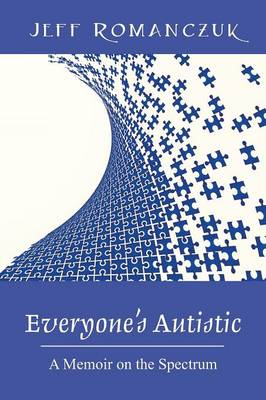 Everyone's Autistic: A Memoir on the Spectrum