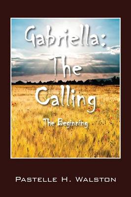 Gabriella: The Calling - The Beginning