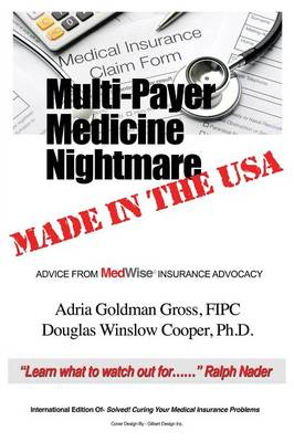 Multi-Payer Medicine Nightmare Made in the USA: Advice from Medwise Insurance Advocacy