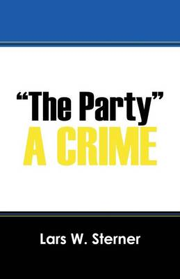 """""""The Party"""": A Crime"""