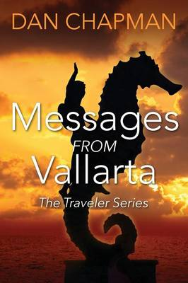 Messages from Vallarta: The Traveler Series