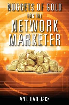 Nuggets of Gold for the Network Marketer