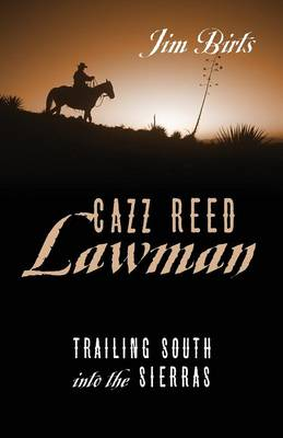 Cazz Reed Lawman: Trailing South Into the Sierras