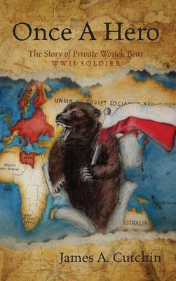 Once a Hero: The Story of Private Wojtek Bear WWII Soldier