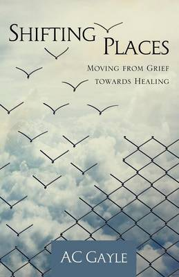 Shifting Places: Moving from Grief Towards Healing