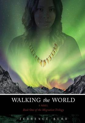Walking the World: Book One of the Migration Trilogy