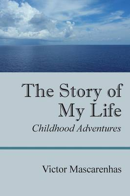The Story of My Life: Childhood Adventures