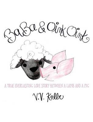 Baba & Oink Oink: A True Everlasting Love Story Between a Lamb and a Pig