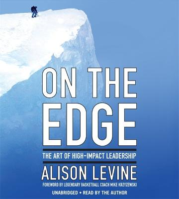 On The Edge: The Art of High Impact Leadership