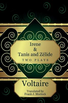 Irene & Tanis and Zelide : Two Plays