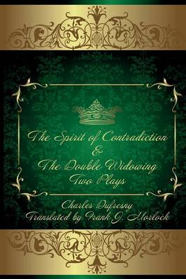 The Spirit of Contradiction & the Double Widowing