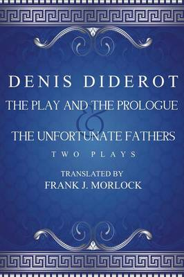 The Play and the Prologue & the Unfortunate Fathers