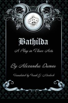 Bathilda: A Play in Three Acts