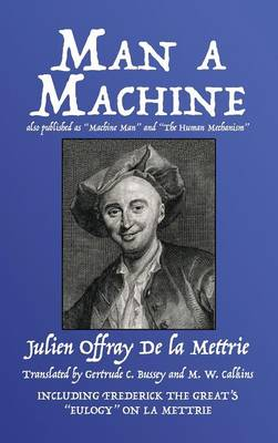 Man a Machine (Also Published as Machine Man and the Human Mechanism)