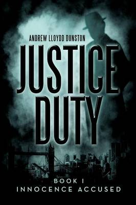 Justice Duty: Book I Innocence Accused