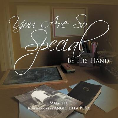 You Are So Special: By His Hand