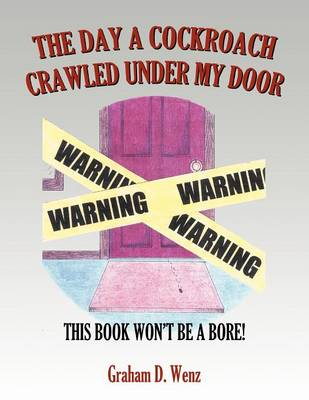 The Day a Cockroach Crawled Under My Door: This Book Won't Be a Bore!