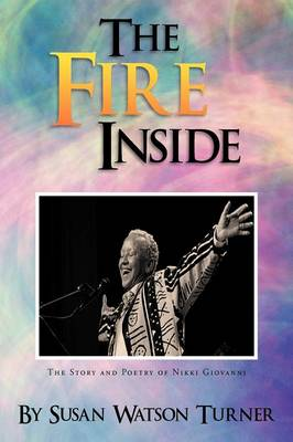 The Fire Inside: The Story and Poetry of Nikki Giovanni