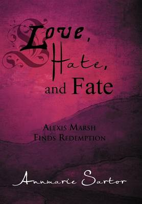 Love, Hate, and Fate: Alexis Marsh Finds Redemption