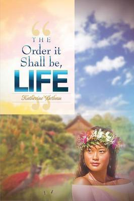 The Order It Shall Be, Life