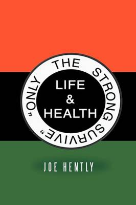 Only the Strong Survive: Life & Health