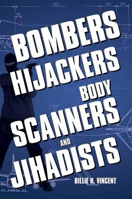 Bombers, Hijackers, Body Scanners, and Jihadists