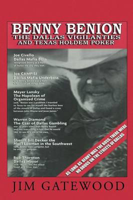 Benny Benion the Dallas Vigilantes and Texas Hold'em Poker: Stories from the Streets of Dallas