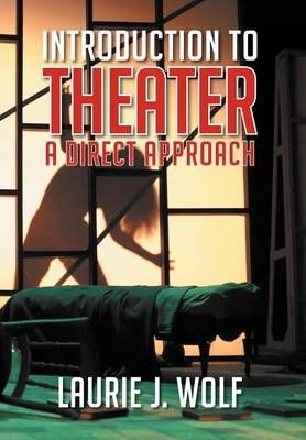 Introduction to Theater: A Direct Approach