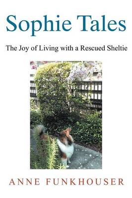 Sophie Tales: The Joy of Living with a Rescued Sheltie