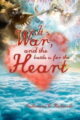 It's War, and the Battle Is for the Heart