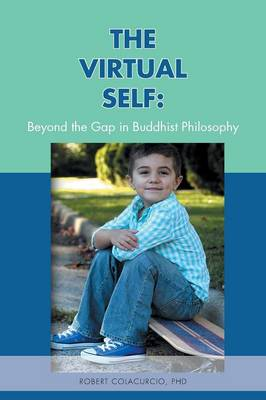 The Virtual Self: Beyond the Gap in Buddhist Philosophy