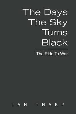 The Days the Sky Turns Black: The Ride to War