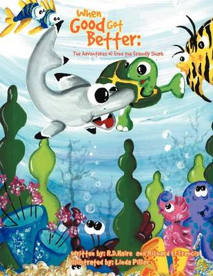 When Good Got Better: The Adventures of Fred the Friendly Shark