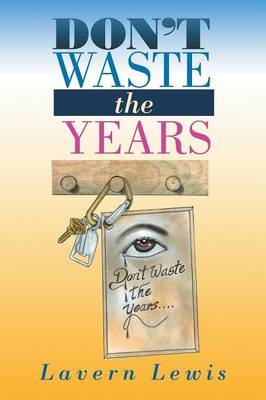 Don't Waste the Years