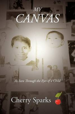 My Canvas: As Seen Through the Eyes of a Child