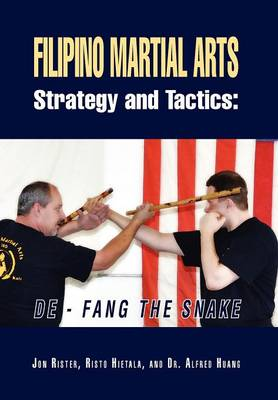 Filipino Martial Arts Strategy and Tactics: de-Fang the Snake