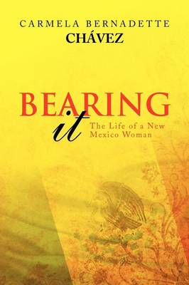 Bearing It: The Life of a New Mexico Woman