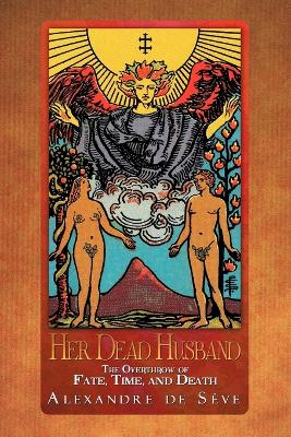 Her Dead Husband: The Overthrow of Fate, Time, and Death